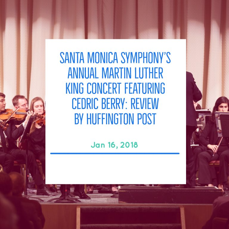 Santa Monica Symphony's Annual MLK Concert Featuring Cedric Berry