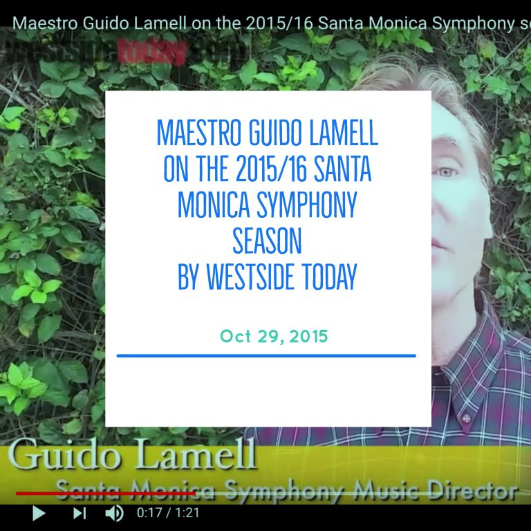 Maestro Guido Lamell on the 2015/2016 Santa Monica Symphony Season
